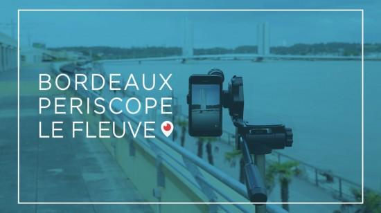Bordeaux-Periscope-le-Fleuve