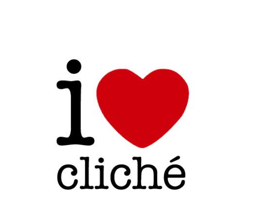 i love cliché